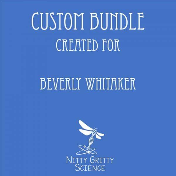 Custom Bundle B Whitaker 600x600 - Custom Nitty Gritty Science Bundle - Created for Beverly Whitaker