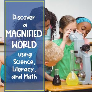 Discover a World 300x300 - Discover a Magnified World - Tying Elementary Science, Math, and Language Arts Together