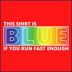 This shirt is blue 300x300 - This Shirt is Blue
