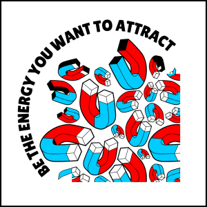 Up and Atom and Be the Energy and Genius 2 300x300 - Be The Energy You Want To Attract