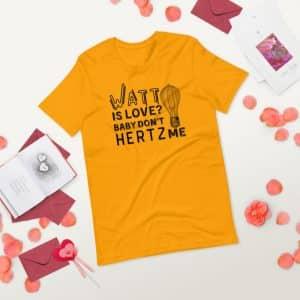 unisex staple t shirt gold front 2 60ef3d9e25dab 300x300 - Watt Is Love, Baby Don't Hertz Me