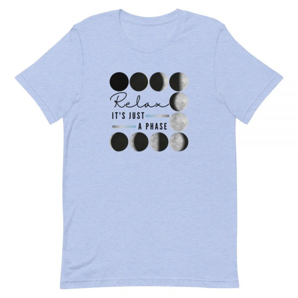 unisex staple t shirt heather blue front 610d690dc3a01 600x600 - Relax It's Just a Phase