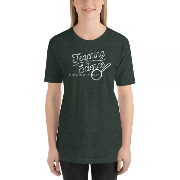 unisex staple t shirt heather forest front 610d64b8d2aff 600x600 - Teaching Science Makes Me Happy