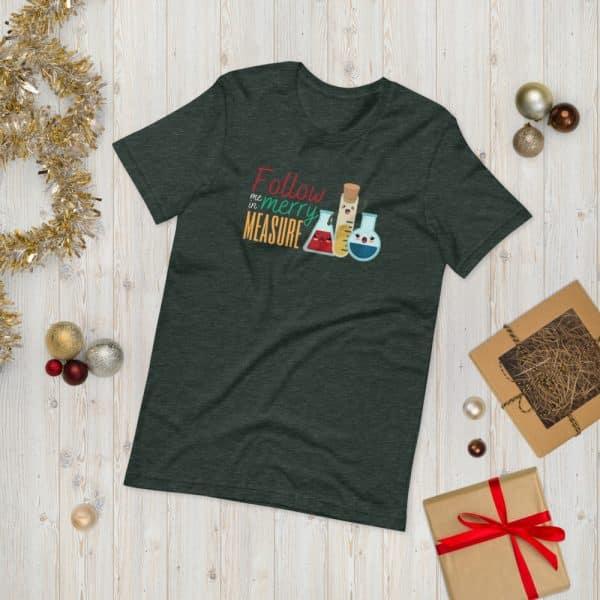 unisex staple t shirt heather forest front 610d75e375ce0 600x600 - Follow Me in Merry Measure