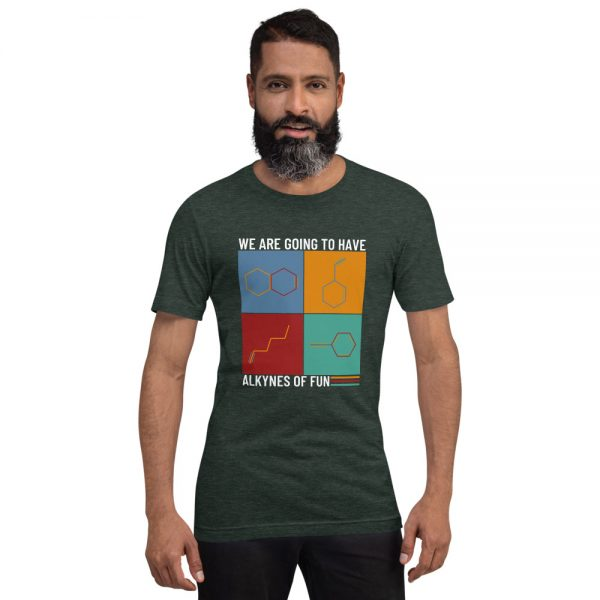 unisex staple t shirt heather forest front 610d78c42929f 600x600 - Alkynes of Fun