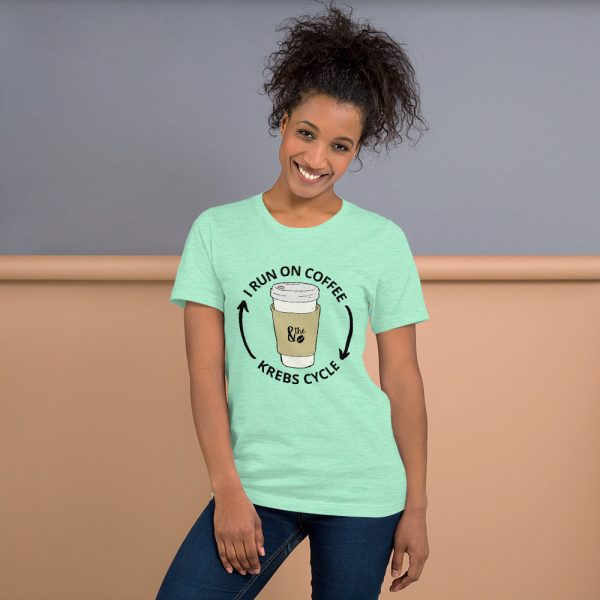 unisex staple t shirt heather mint front 610d66d65a241 600x600 - I Run on the Krebs Cycle
