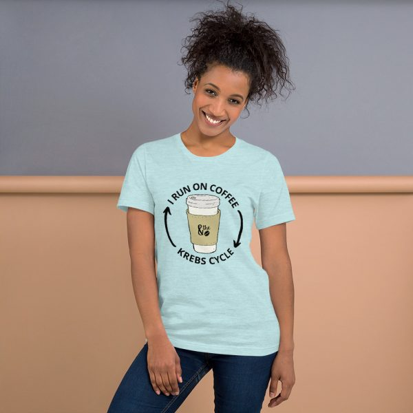 unisex staple t shirt heather prism ice blue front 610d66d658828 600x600 - I Run on the Krebs Cycle