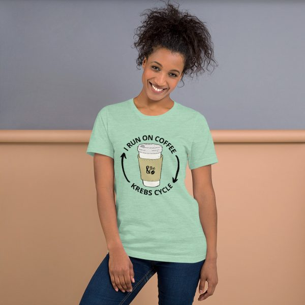 unisex staple t shirt heather prism mint front 610d66d64f346 600x600 - I Run on the Krebs Cycle