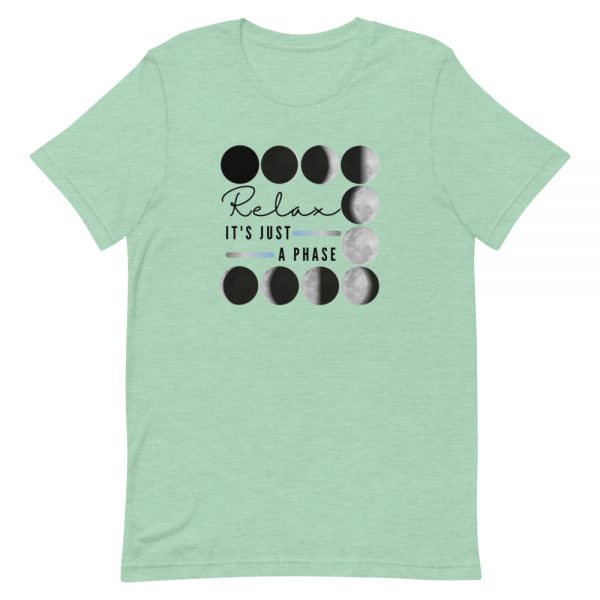 unisex staple t shirt heather prism mint front 610d690dc24fd 600x600 - Relax It's Just a Phase