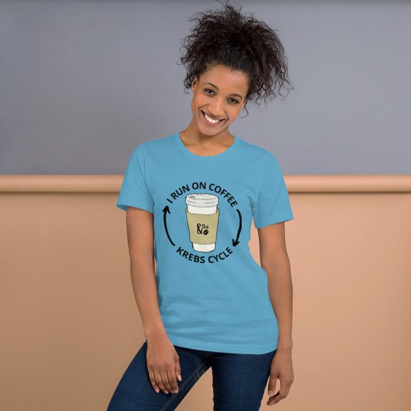 unisex staple t shirt ocean blue front 610d66d64a711 600x600 - I Run on the Krebs Cycle