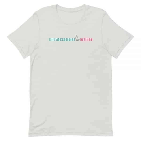 unisex staple t shirt silver front 610d674a9f28e 600x600 - Enjoy the Little Things