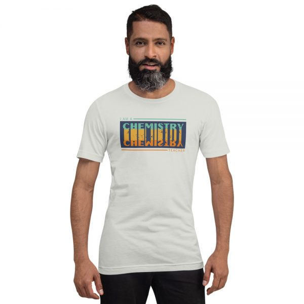 unisex staple t shirt silver front 610d6816848cc 600x600 - I Teach Chemistry