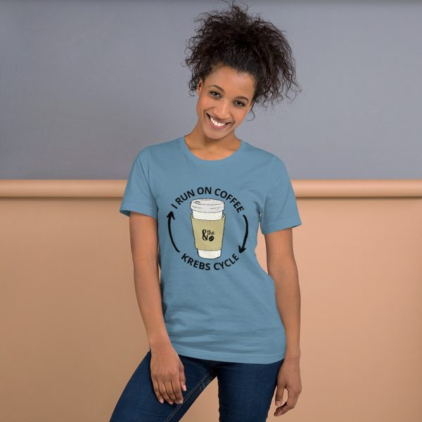 unisex staple t shirt steel blue front 610d66d648bf6 600x600 - I Run on the Krebs Cycle