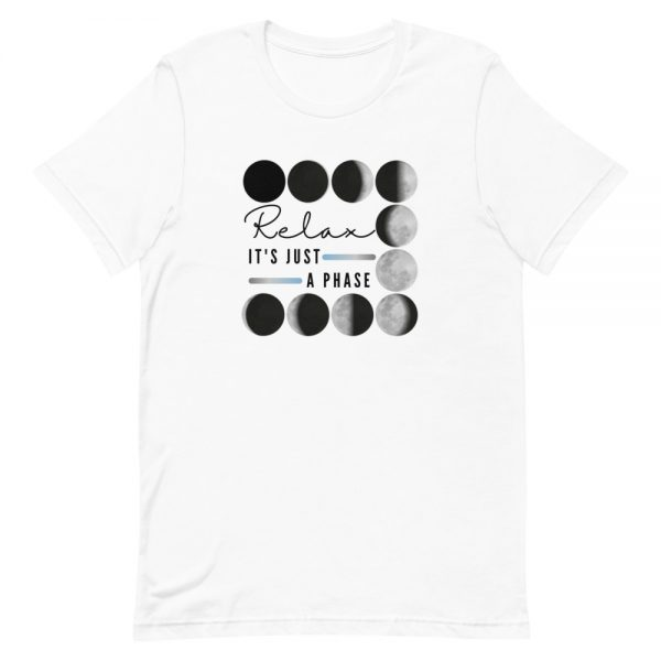 unisex staple t shirt white front 610d690dd70f4 600x600 - Relax It's Just a Phase